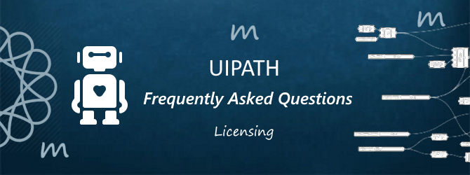 UiPath Licensing – Frequently Asked Questions - techguide